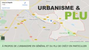 À propos de l'Urbanisme en général et du PLU de Crécy en particulier